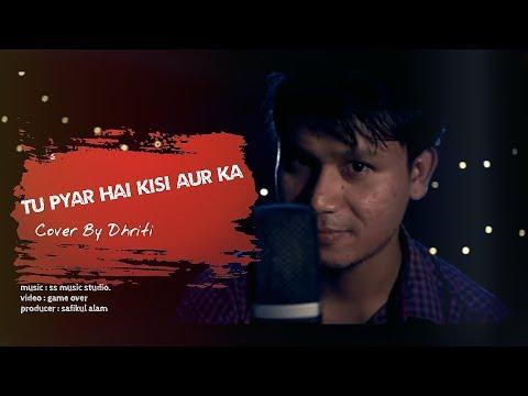 tu-pyar-hai-kisi-aur-ka-|-full-song-cover-by-dhriti-|-dil-hai-ke-manta-nahi