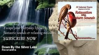 Ravanantha - Down By the Silver Lake