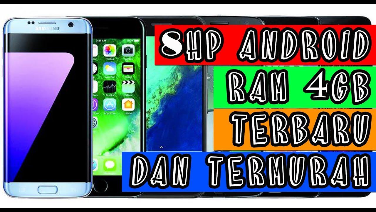 8 Hp Android Ram 4gb Terbaru Dan Termurah Youtube