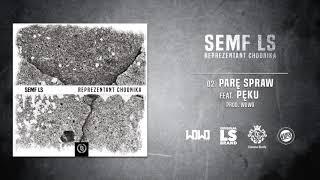 Semf LS - PARĘ SPRAW ft. Pęku // Prod. WOWO.
