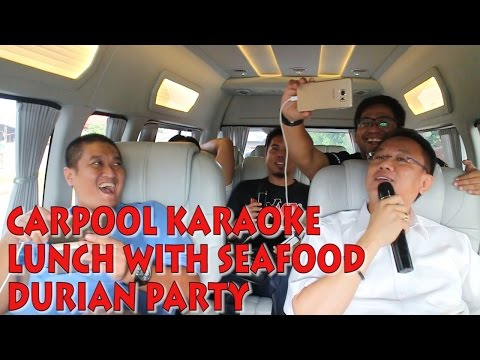 CARPOOL KARAOKE, SEAFOOD, DURIAN PARTY VLOG #1