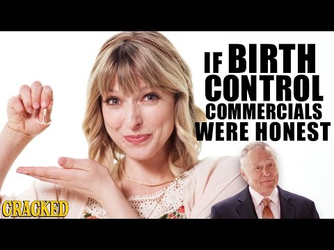 If Birth Control Commercials Were Honest - Honest Ads