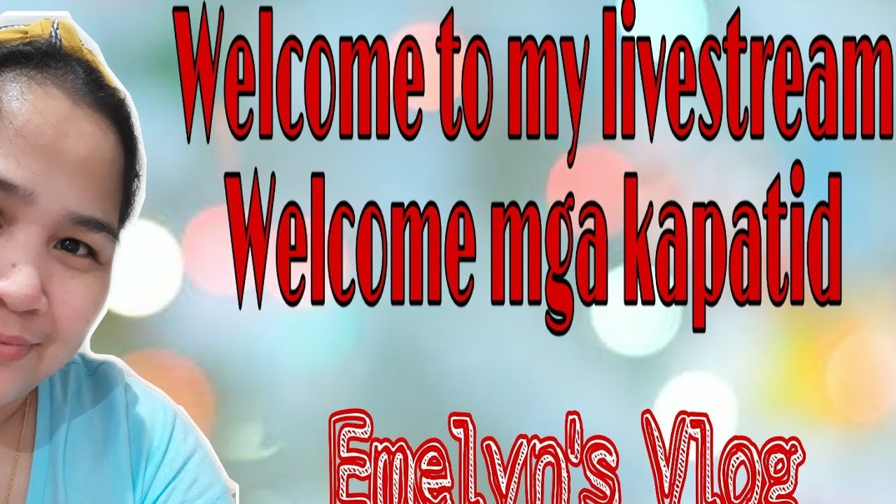 Welcome To My Live Stream Welcome Mga Kapatid