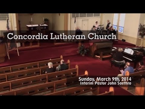 Contemporary Worship at Concordia Lutheran Church March 9th, 2014