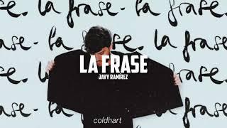 La frase; Javy Ramírez // letra.