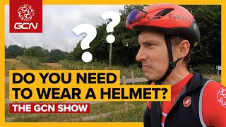 Do You Need To Wear A Helmet Whilst Cycling? | GCN Show Ep.391