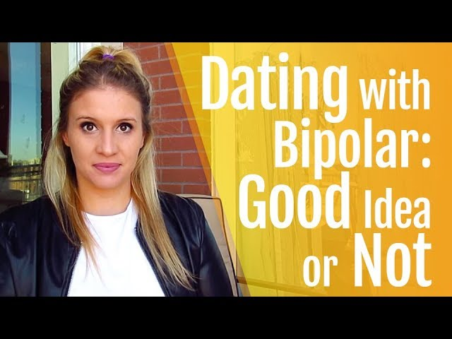 Dating When Depressed or Hypomanic: Good Idea or Not?