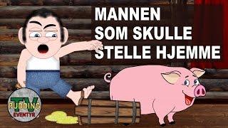 Mannen som skulle stelle hjemme - Norske folkeeventyr