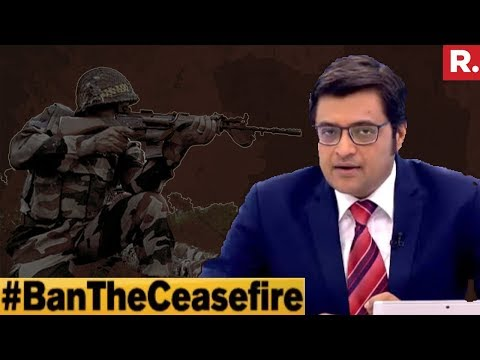 Should India Just Ban The Ceasefire Now? | The Debate With Arnab Goswami