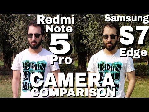 Redmi Note 5 Pro vs Samsung S7/S7 Edge Camera Comparison  Redmi Note 5 Pro Camera Review