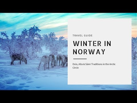 Norway Winter Travel Guide - Oslo, Alta & The North