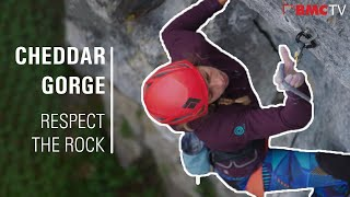 Climbing in Cheddar Gorge? Respect the Rock