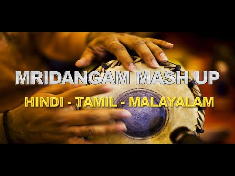 Mridangam Mash up | Hindi-Tamil-Malayalam