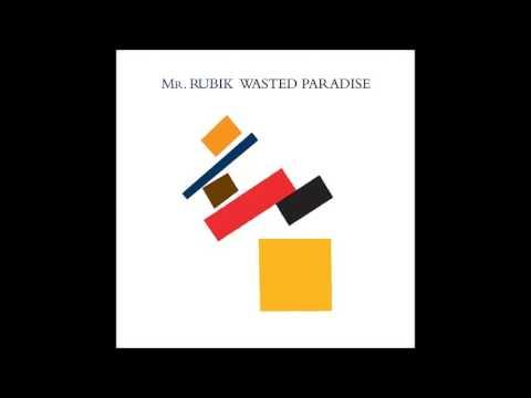 Mr. Rubik - 2017 - Wasted Paradise