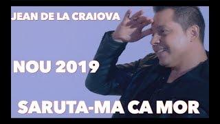Jean de la Craiova - Saruta-ma ca mor [ Oficial Video ] 2019