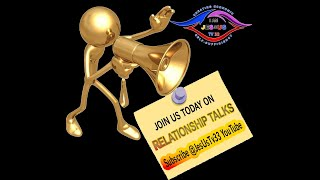 RELATIONSHIP TALKS: The Importance of Dating, Relationship and Marriage?