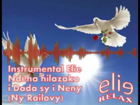 ElieRelax Instrumental Elie    Ndeha hilazako i dada sy i neny Ny Railovy