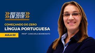 Língua Portuguesa para Concursos - Começando do Zero #02 Prof. Giancarla Bombonato - Mude Sua Vida