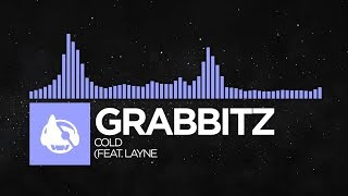 [Future Bass] - Grabbitz - Cold (feat. LAYNE) [Better With Time]