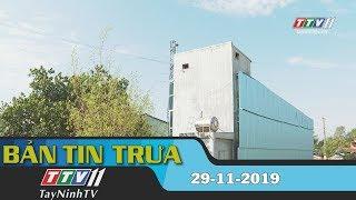 Bản tin trưa 29-11-2019   Tin tức hôm nay   Tây Ninh TV