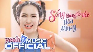 MV Sống Không Hối Tiếc - Hòa Minzy
