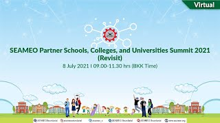 [Webinar] SEAMEO Partner Schools, Colleges, and Universities Summit 2021(Revisit) (Thu 8 July 9am)