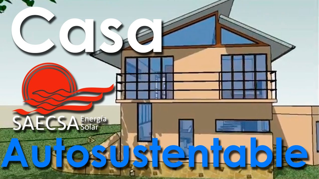 Construimos tu casa autosustentable saecsa en m xico - Proyecto de casas ...