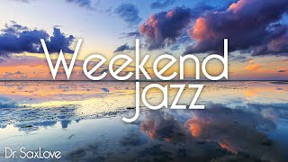 Weekend Jazz • Music for a Relaxing, Creative, Enjoyable Weekend • Smooth Jazz Instrumental Music