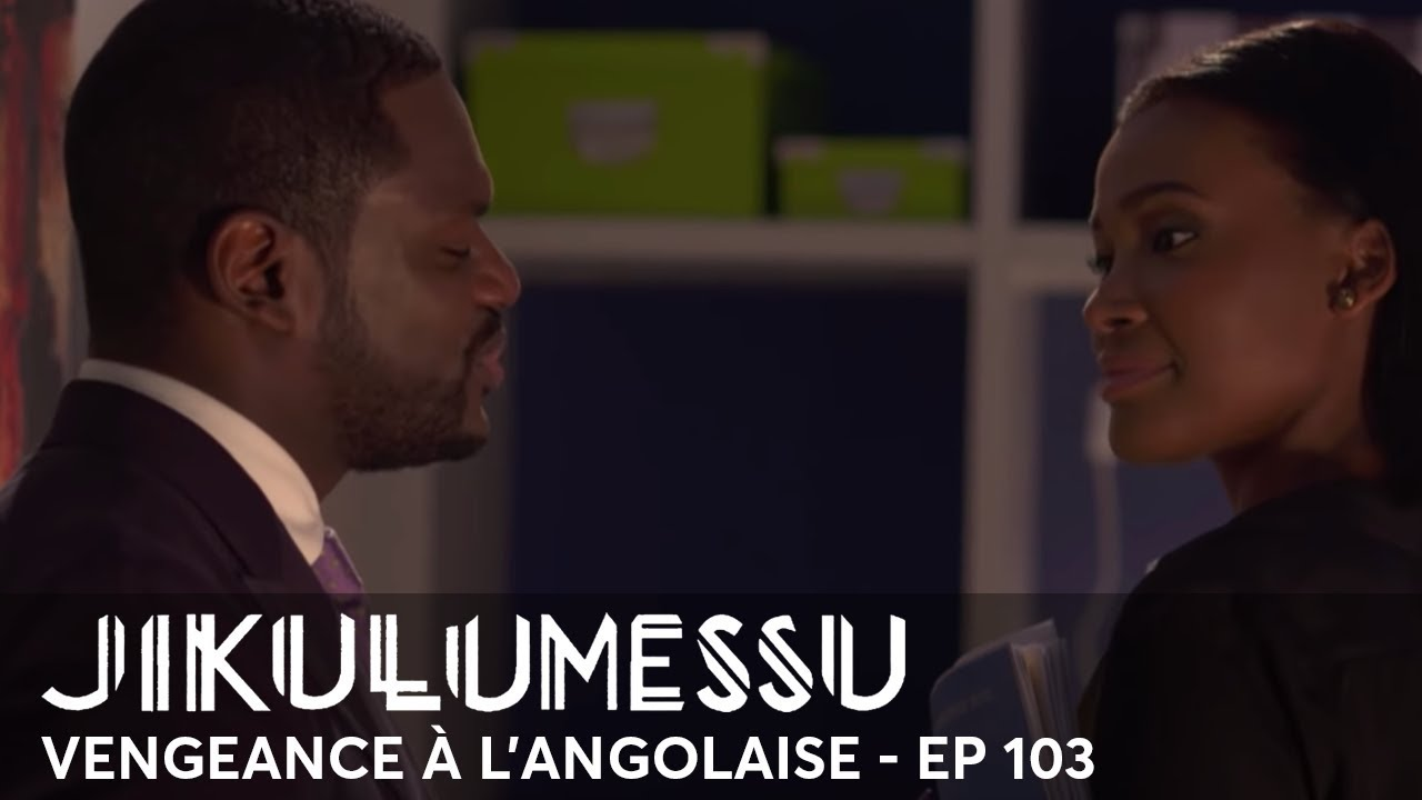 Download JIKULUMESSU - S1- Épisode 103 en français - Vengeance à l'angolaise en HD
