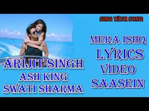 Mera Ishq Lyrics Video Song - Saasein - Arijit Singh - New Bollywood Hindi Song 2016