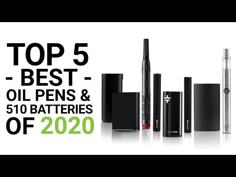 Top 5 Best Oil Pens & 510 Thread Batteries 2020