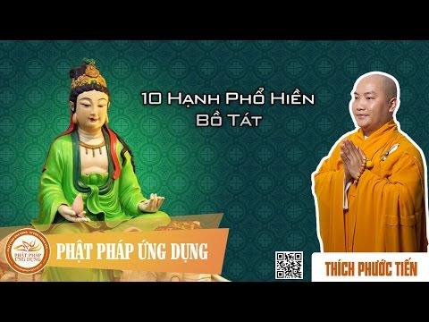 Thuyết Pháp Thích Phước Tiến - Mười Hạnh Phổ Hiền