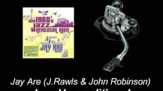 Jay Are (J.Rawls & John Robinson) - Jazz Unconditional