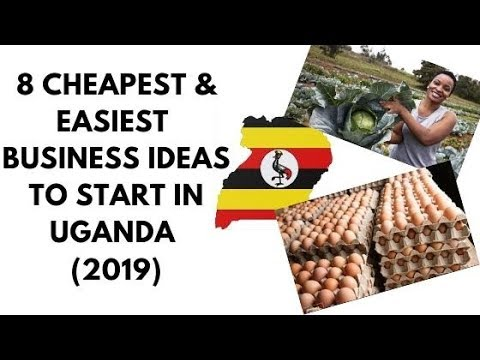 Top 8 Cheapest & Easiest Business Ideas To Start In Uganda This 2019, Business Ideas In Uganda