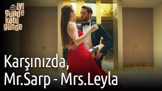 İyi Günde Kötü Günde 6.Bölüm Final - Karşınızda Mr Sarp ve Mrs Leyla...