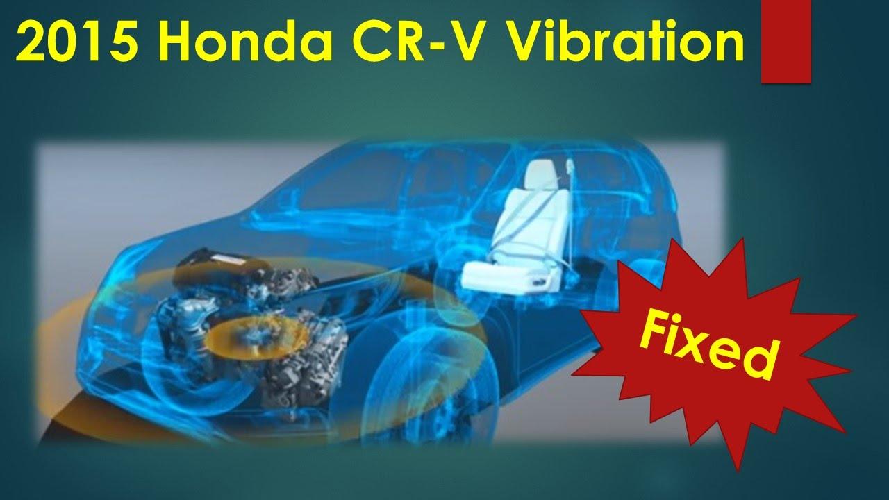 2015 Honda CRV Vibration is FIXED TSB 15-046 Part 2