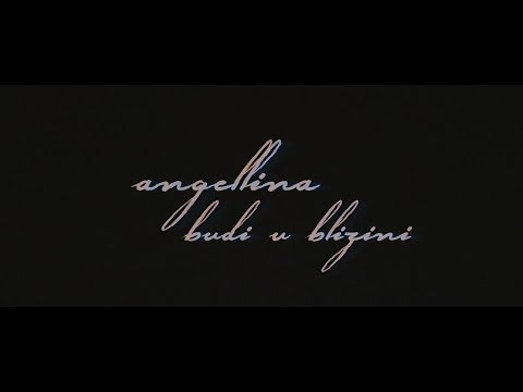 ANGELLINA - BUDI U BLIZINI (Official Video)