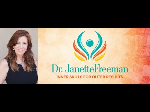 Inner Skills for Outer Results with Dr. Janette Freeman - Episode 1