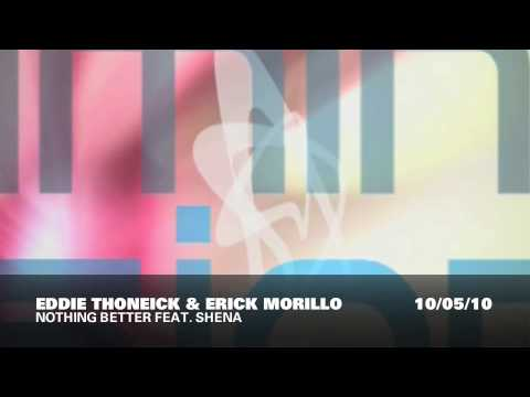 Eddie Thoneick & Erick Morillo feat. Shena - Nothing Better