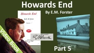 Part 5 - Howards End Audiobook by E. M. Forster (Chs 30-38)