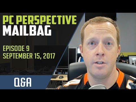 PCPer Mailbag #9 - 9/15/2017