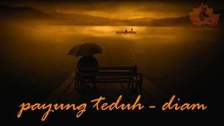 Payung Teduh Diam un lyric.mp3