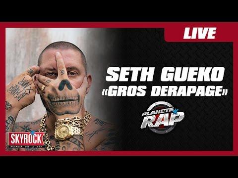 "Seth Gueko ""Gros dérapage"" en live #PlanèteRap"