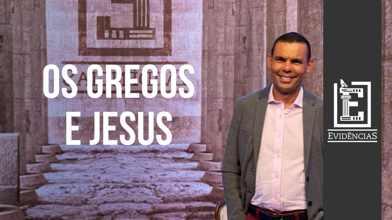 GREGOS E JESUS | Evidências NT