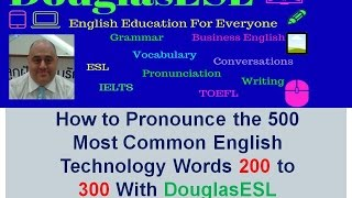 How to Pronounce the 500 Most Common English Technology Words 200 to 300 With DouglasESL