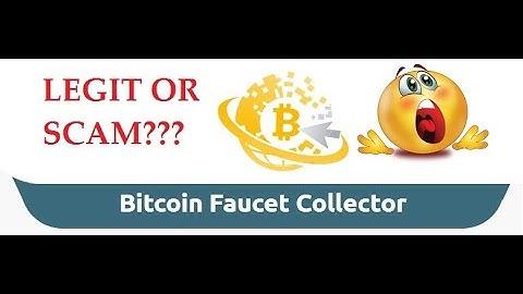 BITCOIN FAUCET COLLECTOR - BEWARE OF SCAM