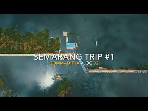 Vlog 92 / SEMARANG TRIP #1