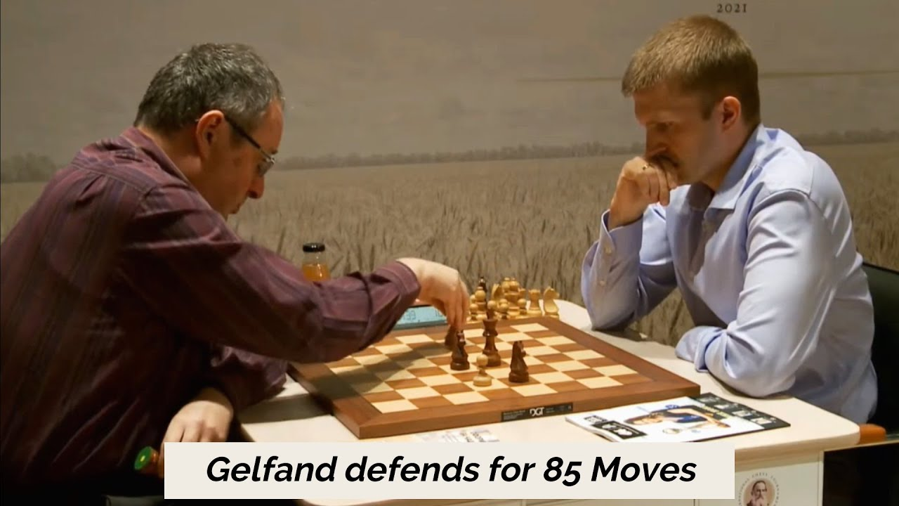 Gelfand defended for 85 Moves with a piece down and saved the game