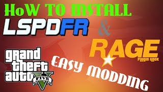HOW TO INSTALL LSPDFR AND RAGE PLUGIN HOOK INTO GTA 5 PC (EASY MODDING August 2018)