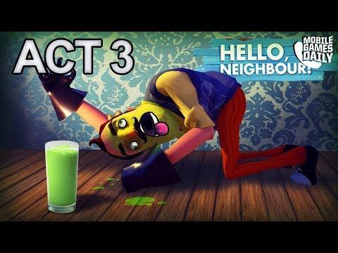 HELLO NEIGHBOR MOBILE - ACT 3 - Gameplay Walkthrough Part 3 (iOS Android)